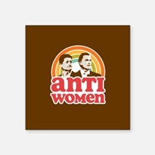 "Anti Women Square Sticker 3"" x 3"""