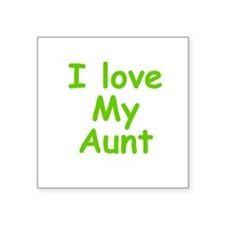 "I love My Aunt Square Sticker 3"" x 3"""