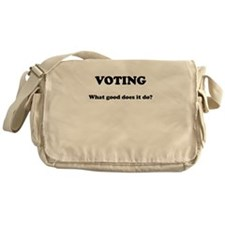 Voting - What Good Does It Do Messenger Bag