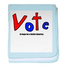 Vote - In Hope For A Better America baby blanket