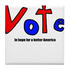 Vote - In Hope For A Better America Tile Coaster