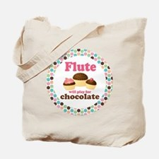Flute Will Play For Chocolate Tote Bag