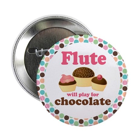 "Flute Will Play For Chocolate 2.25"" Button"