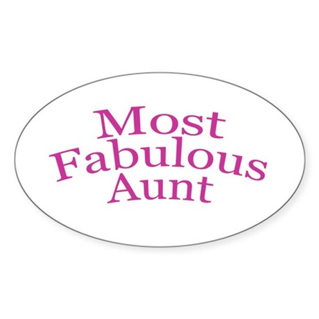 Most Fabulous Aunt Sticker (Oval)