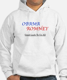ObamaRomney - Good Luck To Us All Hoodie