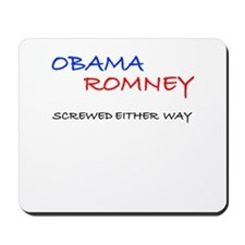 ObamaRomney - Screwed Either Way Mousepad