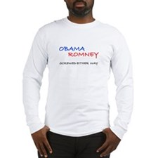 ObamaRomney - Screwed Either Way Long Sleeve T-Shi