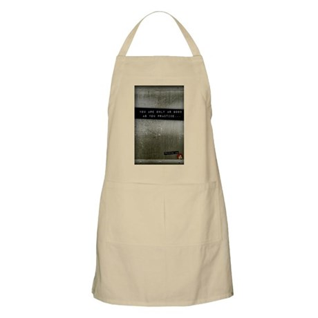 You are only as good as... Apron