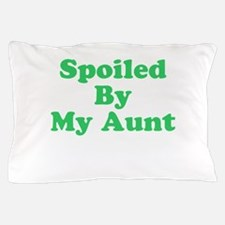 Spoiled By My Aunt Pillow Case