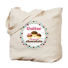 Guitar Will Play For Chocolate Tote Bag