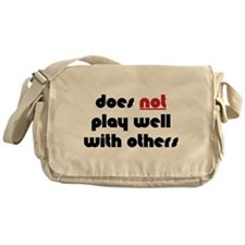 Does Not Play Well With Others Messenger Bag