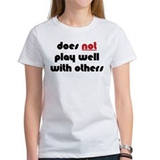 Does Not Play Well With Others Tee