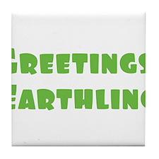 Greetings Earthling Tile Coaster