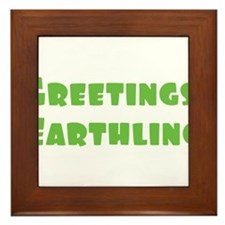 Greetings Earthling Framed Tile