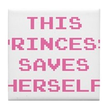 This Princess Saves Herself Tile Coaster