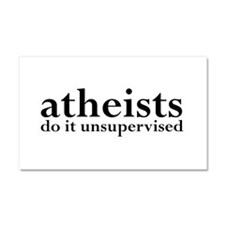 Atheists Do It Unsupervised Car Magnet 20 x 12