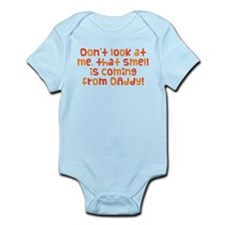 Smell Is Coming From Daddy Infant Bodysuit