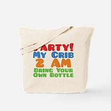 Party My Crib 2 AM BYOB Tote Bag
