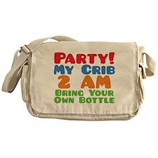 Party My Crib 2 AM BYOB Messenger Bag