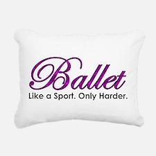 Ballet, Like a sport Rectangular Canvas Pillow