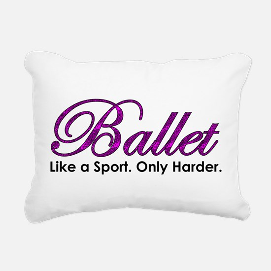 Ballet, Like a sport Rectangular Canvas Pillow