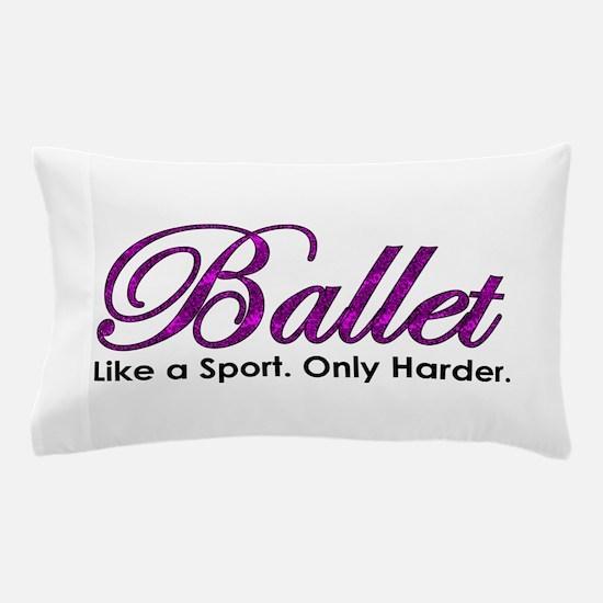 Ballet, Like a sport Pillow Case