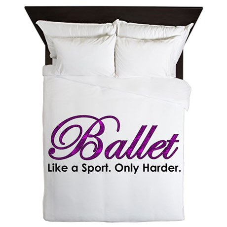 Ballet, Like a sport Queen Duvet