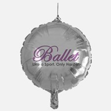 Ballet, Like a sport Balloon