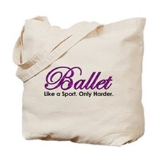 Ballet, Like a sport Tote Bag