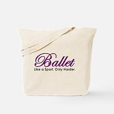 Ballet, Like a sport Tote Bag