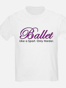 Ballet, Like a sport T-Shirt