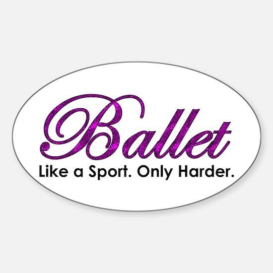 Ballet, Like a sport Sticker (Oval)