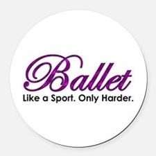 Ballet, Like a sport Round Car Magnet