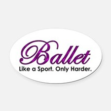 Ballet, Like a sport Oval Car Magnet