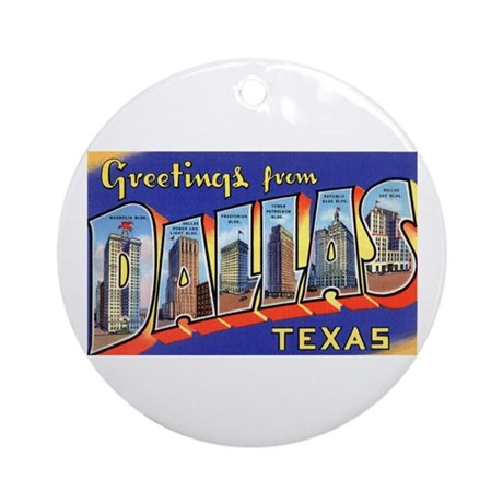 Dallas Texas Greetings Ornament (Round)