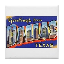 Dallas Texas Greetings Tile Coaster