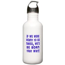 If We Were Meant to Go Naked Water Bottle