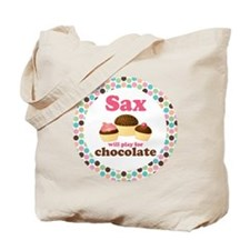 Saxophone Will Play For Chocolate Tote Bag