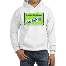 I Know Everything/t-shirt Hoodie