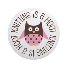 Knitting Is A Hoot Gift Ornament (Round)
