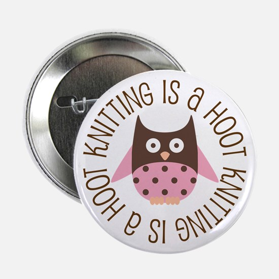 """Knitting Is A Hoot Gift 2.25"""" Button"""