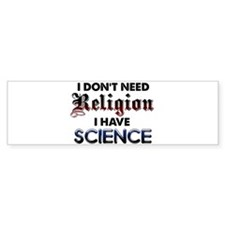 I Dont Need Religion Bumper Sticker