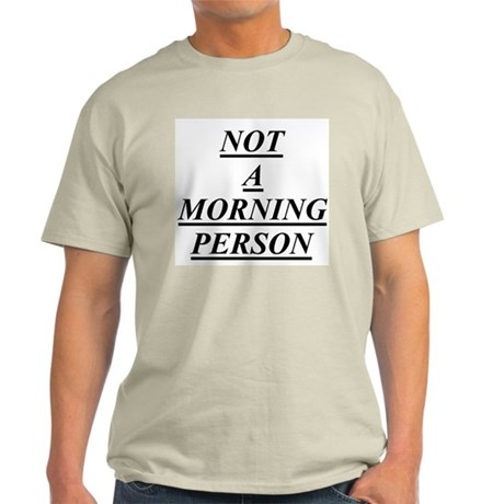 Not a Morning Person Ash Grey T-Shirt