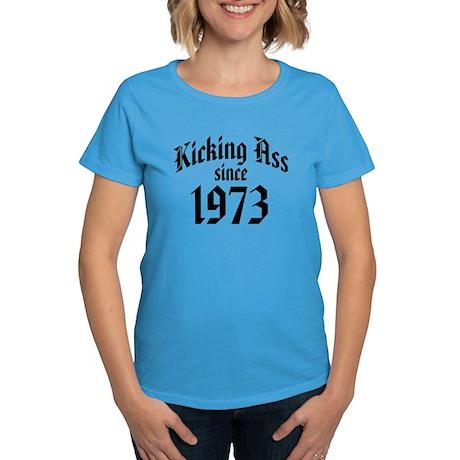 Kicking Ass Since 1973 Women's Dark T-Shirt