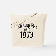 Kicking Ass Since 1973 Tote Bag