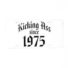 Kicking Ass Since 1975 Aluminum License Plate