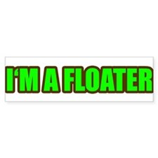 I'm a Floater Bumper Bumper Sticker