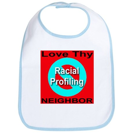 No Racial Profiling Love Thy Bib