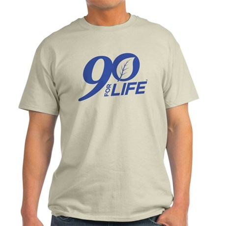 90 FOR LIFE - BLUE Light T-Shirt