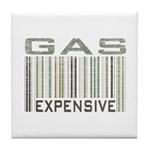 Gas Expensive Political Statement Tile Coaster
